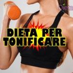 Dieta per tonificare il corpo Menu per la tonificazione muscolare, anche vegetariano e vegano